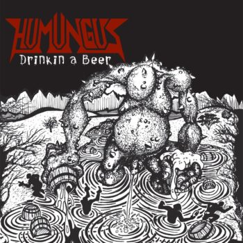 Humungus - Drinkin a Beer Album Artwork